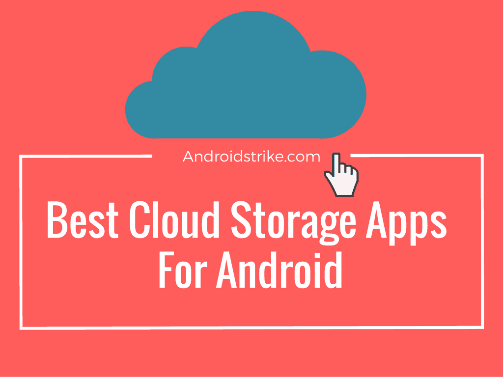 Photo of 5 Best Free Cloud Storage Apps for Android