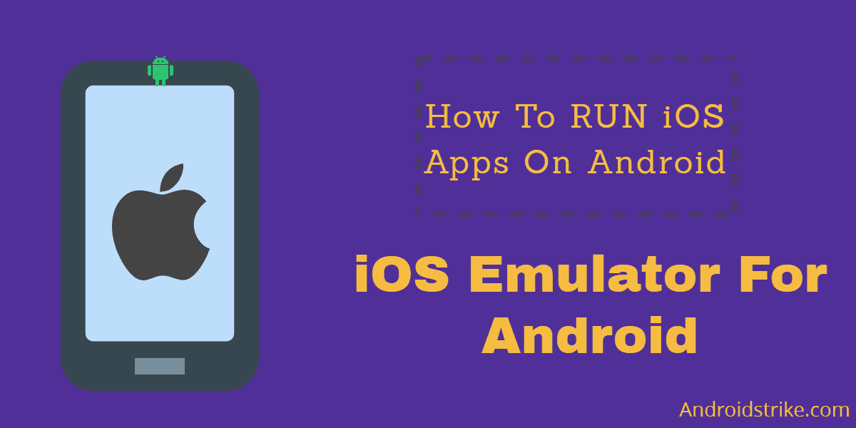 Photo of iOS Emulator for Android – Run iOS apps on Android Phone.