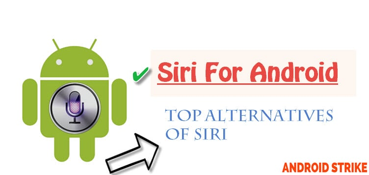 Photo of Siri For Android – Best Personal Assistants For Your Smartphone