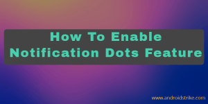 Enable Android O Notification Dots