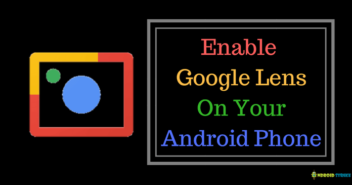 Photo of How to Enable Google Lens on your Android Phone (2019)