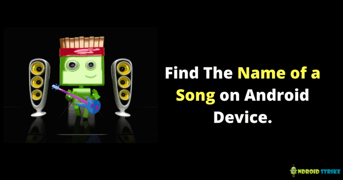 Photo of How to Find The Name of a Song on Android Device