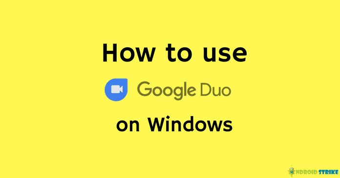 Photo of Google Duo For Windows PC – Download Google Duo APK for PC