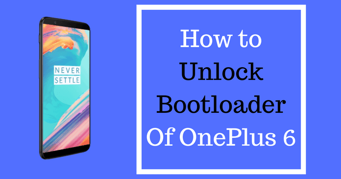 Photo of How to Unlock Bootloader of OnePlus 6