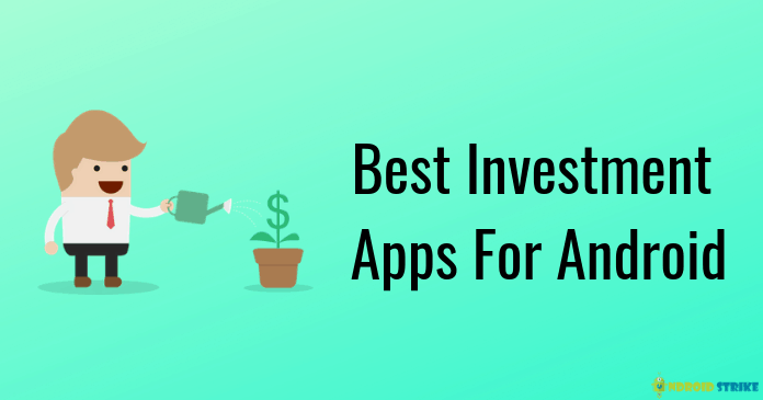 Best Investment Apps For Android