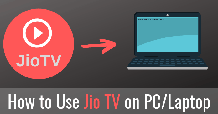 Photo of Jio TV For PC: How To Install and Use Jio TV On Windows & Mac?