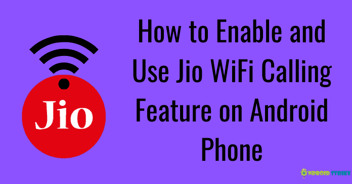 How to Enable and Use Jio WiFi Calling Feature on Android Phone