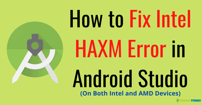 How to Fix Intel HAXM Error in Android Studio