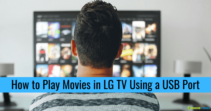 Play Movies in LG TV Using a USB Port